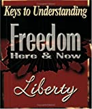 Freedom Here and Now (libertysavard.com Q&A E-mail) (0882708422) by Savard, Liberty S.