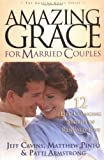 img - for Amazing Grace for Married Couples: 12 Life-Changing Stories of Renewed Love (Amazing Grace) book / textbook / text book