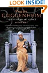 Peggy Guggenheim: The Life of an Art...