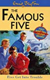 Five Get into Trouble (The Famous Five)