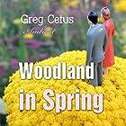 Woodland in Spring: Ambient Soundscape for Mindfulness Other von Greg Cetus Gesprochen von: Greg Cetus