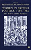 img - for Women in British Politics, 1780-1860: The Power of the Petticoat book / textbook / text book