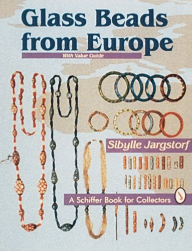 Glass Beads from Europe: With Value Guide (A Schiffer Book for Collectors)