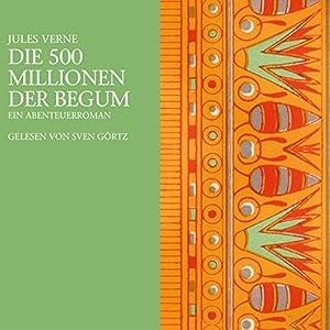 Die 500 Millionen der Begum Hörbuch