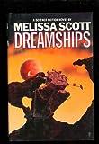 Dreamships (0312851537) by Scott, Melissa