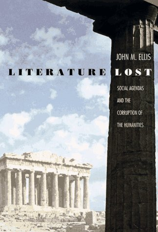 Image for Literature Lost: Social Agendas and the Corruption of the Humanities