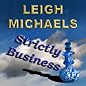 Strictly Business (       UNABRIDGED) by Leigh Michaels Narrated by Roni Gallimore