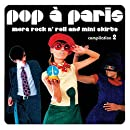 Pop a Paris: More Rock & Roll & Mini Skirts 2