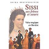 Sissi, ses frères et soeurs : Valse tragique en Bavière