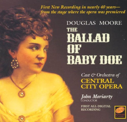 Douglas Moore: The Ballad of Baby Doe (Complete Opera)
