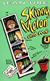 Skinny Melon and Me (0006751474) by Ure, Jean