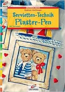 Servietten- Technik Pluster Pen.: Gudrun Hettinger