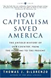 cover of How Capitalism Saved America: The Untold History of Our Country, from the Pilgrims to the Present