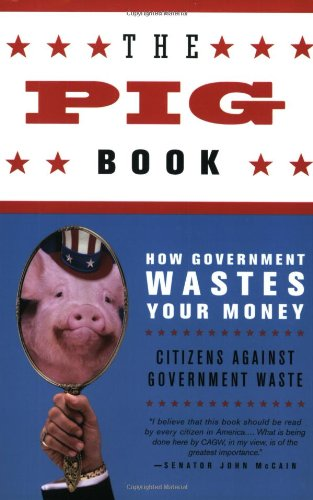 The Pig Book: How Government Wastes Your Money