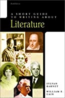 A Short Guide to Writing about Literature  by Barnet