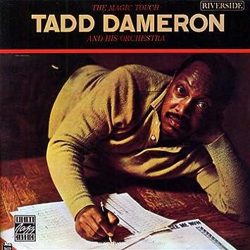 Tadd Dameron - 癮 - 时光忽快忽慢,我们边笑边哭!