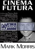 img - for Cinema Futura (edited by Mark Morris) book / textbook / text book