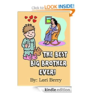 The Best Big Brother Ever! (Help Me...Help You Series) Lori Berry