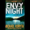 Envy the Night Audiobook by Michael Koryta Narrated by Mark Boyett