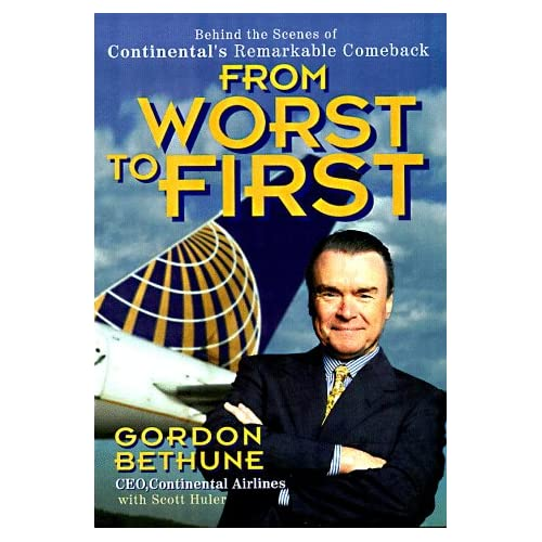 From Worst to First: Behind the Scenes of Continental's Remarkable Comeback, Bethune, Gordon; Huler, Scott