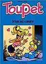 Toupet, tome 8 : Toupet brise les coeurs par Godard