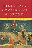 Democracy, Governance, and Growth (Economics, Cognition, and Society)