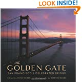 The Golden Gate: San Francisco's Celebrated Bridge
