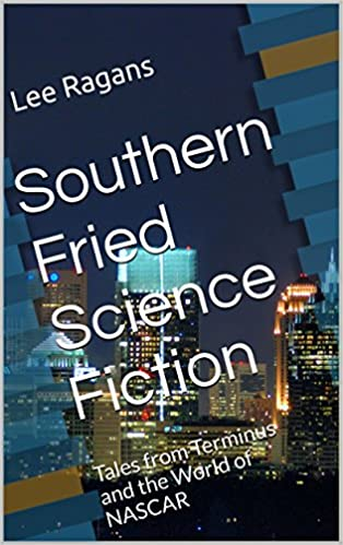 Southern Fried Science Fiction: Tales from Terminus and the World of NASCAR