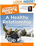 The Complete Idiot's Guide(R) to a Healthy Relationship (2nd Edition)