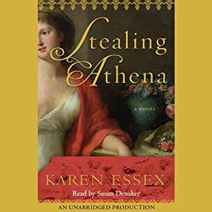 Stealing Athena: A Novel | [Karen Essex]