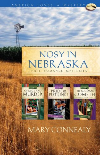 Nosy in Nebraska: Of Mice...and Murder/Pride and Pestilence/The Miceman Cometh (Maxie Mouse Mystery Series Omnibus) (Heartsong Presents Mysteries)