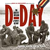 D-Day: The Greatest Invasion - A People's History (1582343144) by Dan van der Vat