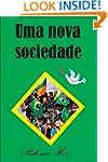 Uma Nova Sociedade (Portuguese Edition)