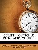 Scritti Politici Ed Epistolario, Volume 1 (Italian Edition) (1286354692) by Cattaneo, Carlo