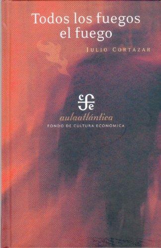 Todos los fuegos el fuego (Aula Atlantica) (Spanish Edition)
