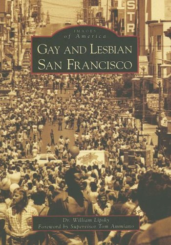 Gay and Lesbian San Francisco) (Images of America)