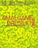 echange, troc Felipe Barbosa, Cabelo, Cadu, Lygia Clark, Collectif - Amalgames brésiliens : 18 Artistes contemporains du Brésil