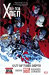 All-New X-Men Volume 3: Out of Their...