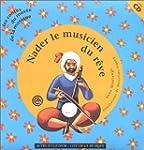 Nader, le musicien du r�ve (1 livre +...