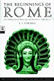The Beginnings of Rome: Italy and Rome from the Bronze Age to the Punic Wars (c.1000-264 BC) (The Routledge History of the Ancient World) First edition by Cornell, T. J. published by Routledge [ Paperback ] (0415015960) by Cornell T. J.
