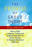 The Promise of Group Therapy: How to Build a Vigorous Training and Organizational Base for Group Therapy in Managed Behavioral Healthcare