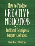 img - for How To Produce Creative Publications book / textbook / text book