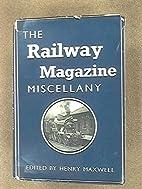 The Railway Magazine Miscellany 1897 - 1919,…
