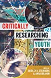 img - for Critically Researching Youth (Critical Qualitative Research) book / textbook / text book