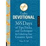 Crafter's Devotional: 365 Days of Tips, Tricks, and Techniques for Unlocking Your Creative Spiritby Barbara R. Call