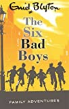 The Six Bad Boys