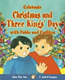 Celebrate Christmas and Three Kings Day with Pablo and Carlitos (Stories to Celebrate)
