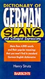 Dictionary of German Slang and Colloquial Expressions (Barron's) (0764109669) by Strutz, Henry