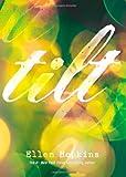Tilt (1416983309) by Hopkins, Ellen