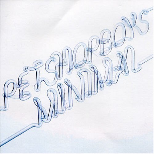 Pet Shop Boys - Minimal, Pt. 2 - Zortam Music